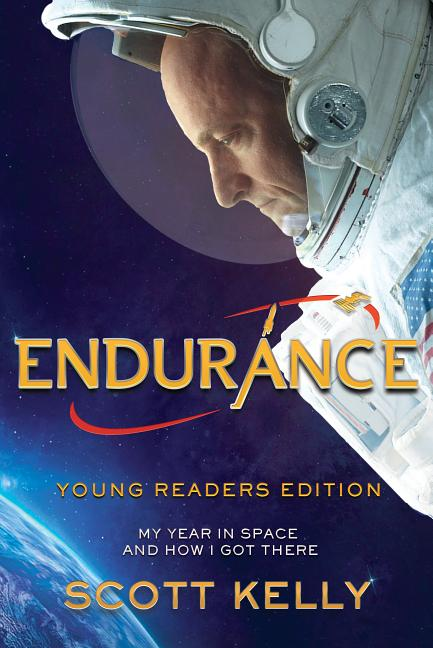 Endurance: Young Readers Edition: My Year in Space and How I Got There
