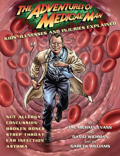 Adventures of Medical Man: Kids' Illnesses and Injuries Explained