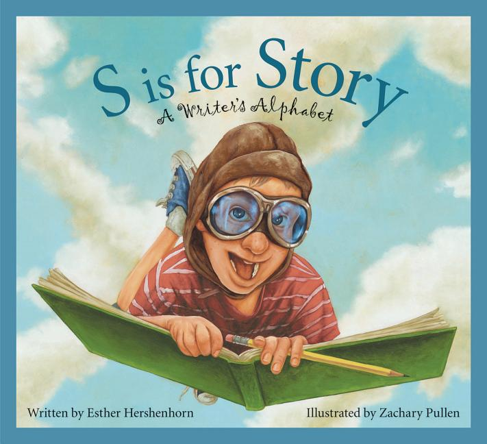 S is for Story: A Writer's Alphabet