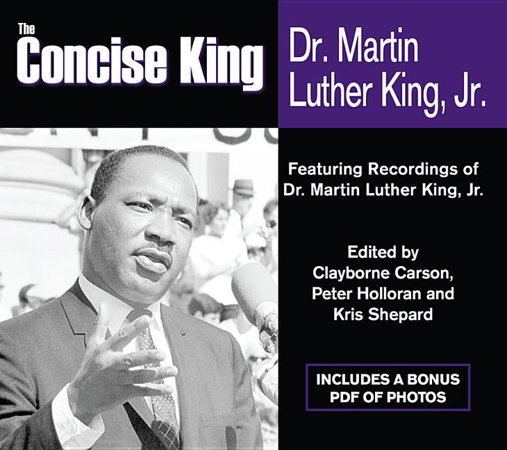 The Concise King: Dr. Martin Luther King, Jr.