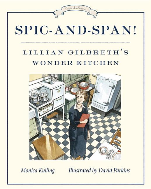 Spic-And-Span!: Lillian Gilbreth's Wonder Kitchen