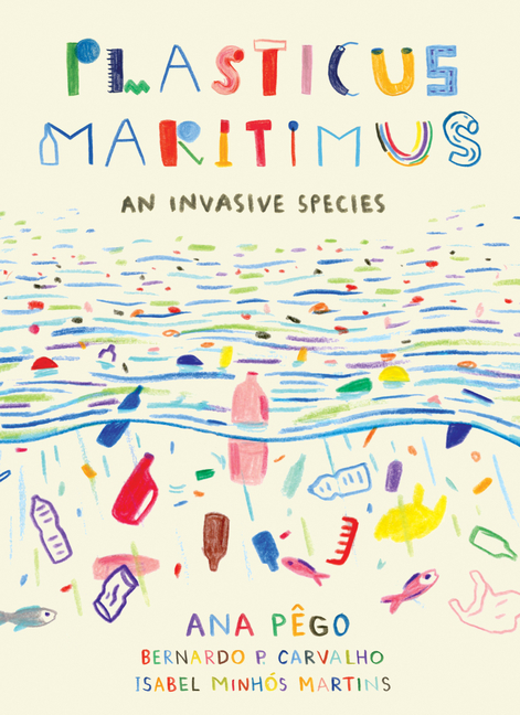 Plasticus Maritimus: An Invasive Species