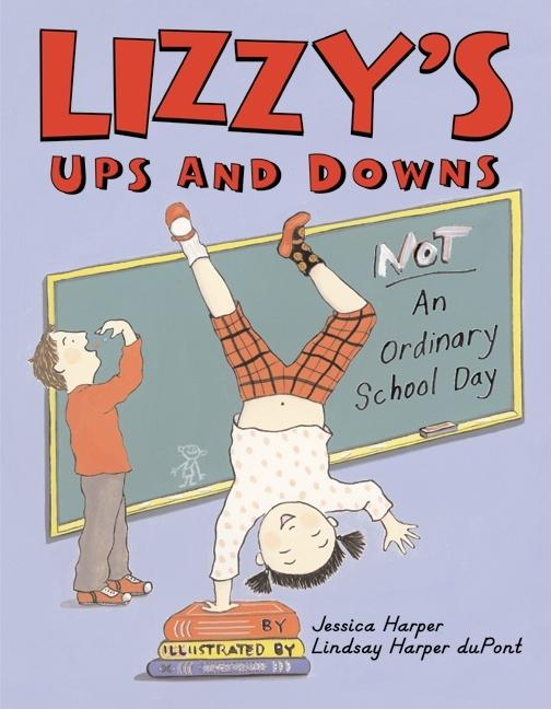 Lizzy's Ups and Downs: Not an Ordinary School Day