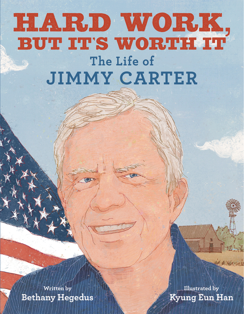 Hard Work, But It's Worth It: The Life of Jimmy Carter