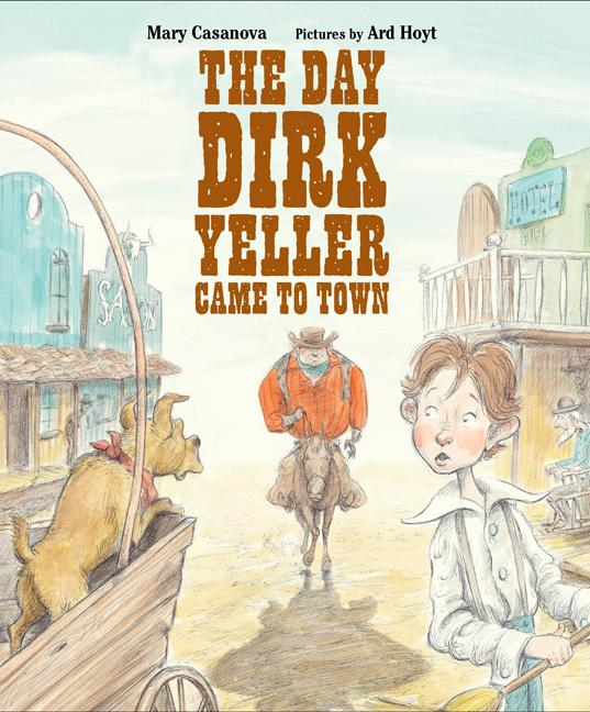The Day Dirk Yeller Came to Town