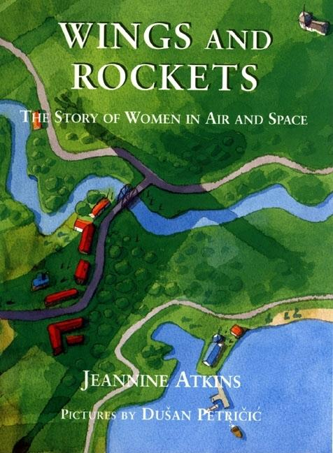 Wings and Rockets: The Story of Women in Air and Space