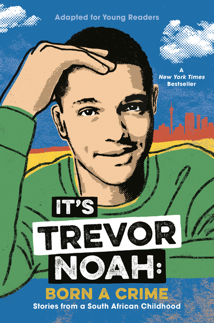 It's Trevor Noah: Born a Crime: Stories from a South African Childhood