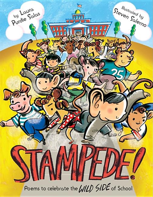 Stampede!: Poems to Celebrate the Wild Side of School