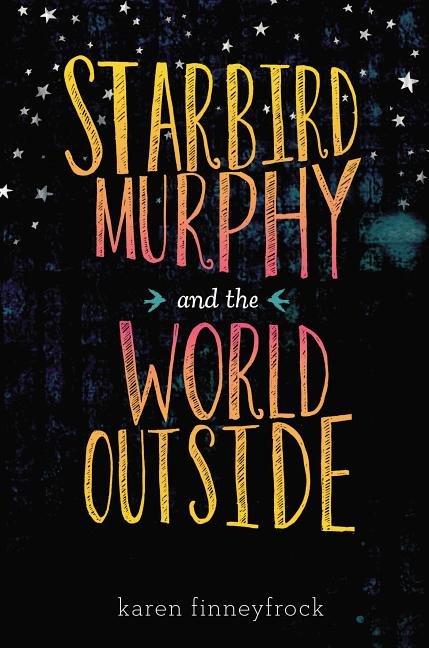 Starbird Murphy and the World Outside
