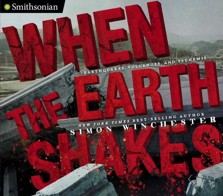 When the Earth Shakes: Earthquakes, Volcanoes, and Tsunamis