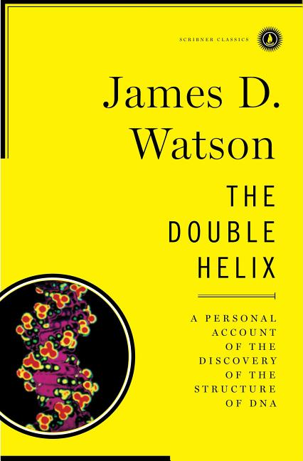 Double Helix, The: A Personal Account of the Discovery of the Structure of DNA
