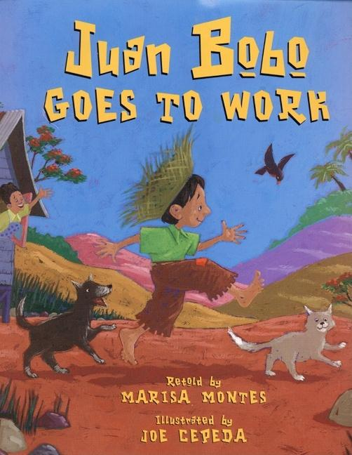 Juan Bobo Goes to Work: A Puerto Rican Folk Tale