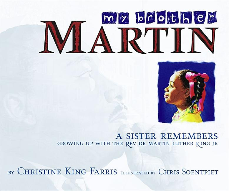 My Brother Martin: A Sister Remembers Growing Up with the Rev. Dr. Martin Luther King, Jr.