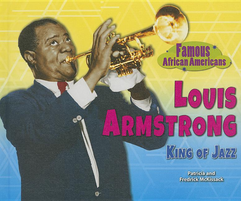 Louis Armstrong: King of Jazz