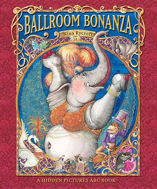 Ballroom Bonanza: A Hidden Pictures ABC Book
