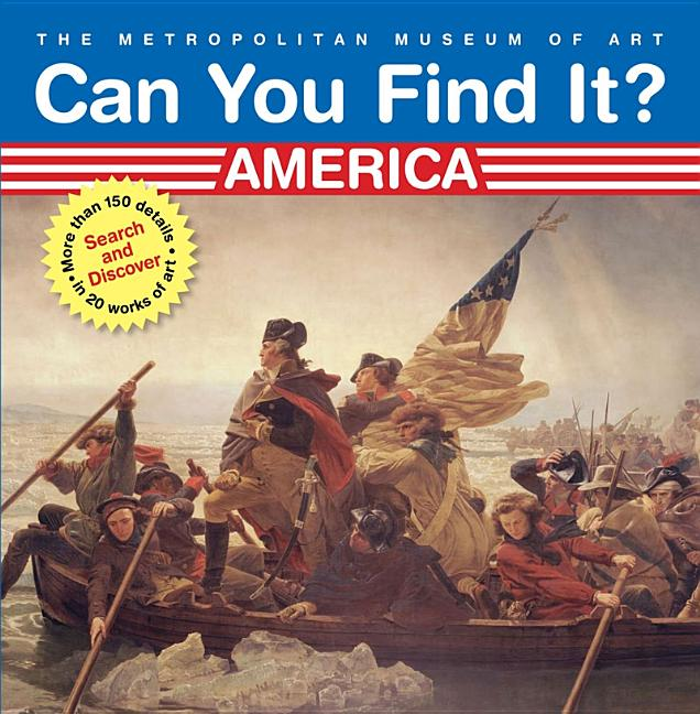 Can You Find It? America: Search and Discover More Than 150 Details in 20 Works of Art