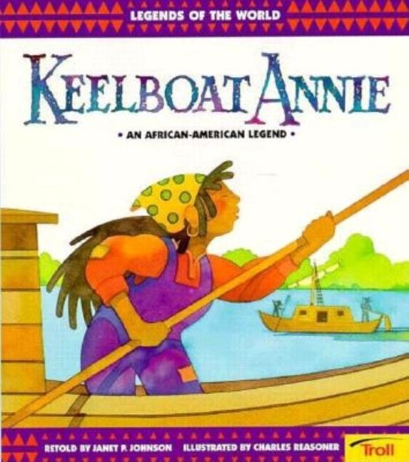 Keelboat Annie: An African-American Legend