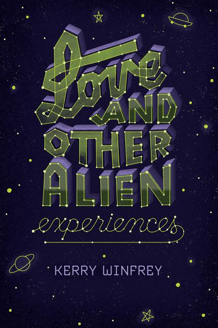 Love and Other Alien Experiences