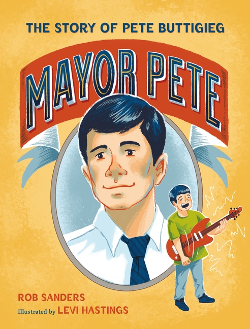 Mayor Pete: The Story of Pete Buttigieg