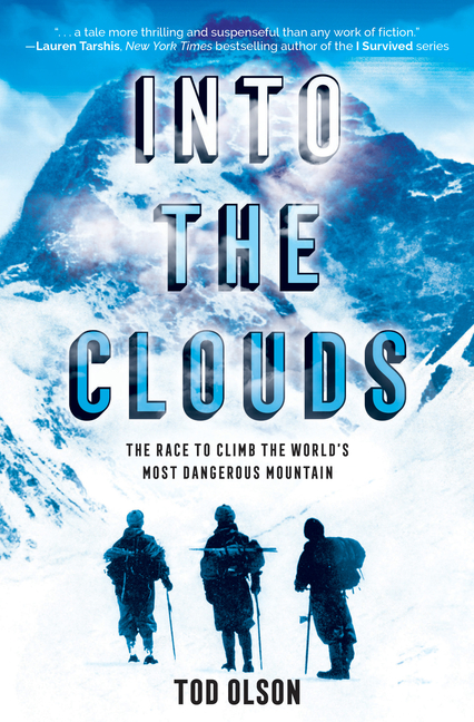 Into the Clouds: The Race to Climb the World's Most Dangerous Mountain