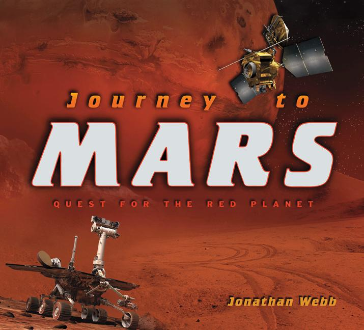 Journey to Mars: Quest for the Red Planet
