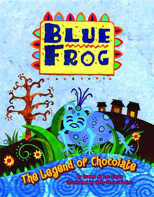 Blue Frog: The Legend of Chocolate