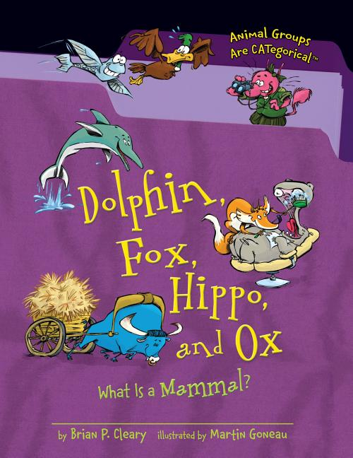 Dolphin, Fox, Hippo, and Ox: What Is a Mammal?