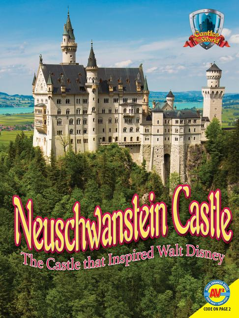 Neuschwanstein Castle: The Castle That Inspired Walt Disney