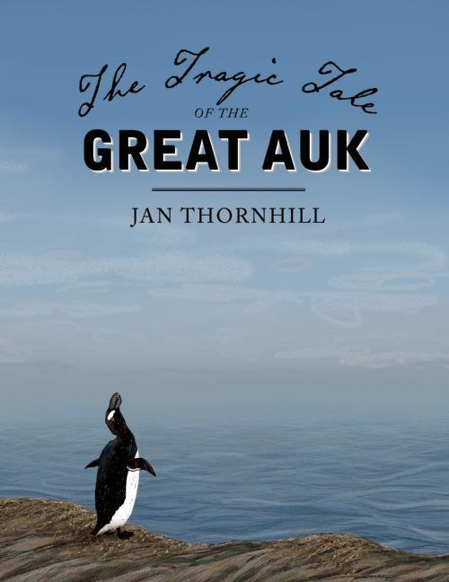 Tragic Tale of the Great Auk, The