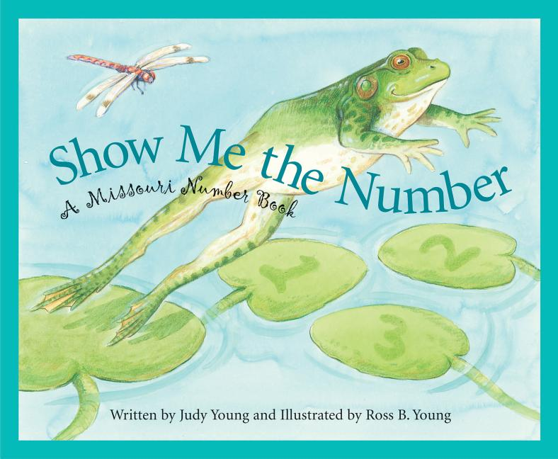 Show Me the Number: A Missouri Number Book