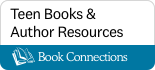 Book Connections Teen Books and Author Resources