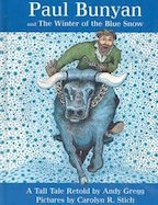 Paul Bunyan and the Winter of the Blue Snow: A Tall Tale
