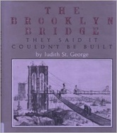 The Brooklyn Bridge: They Said It Couldn't Be Built