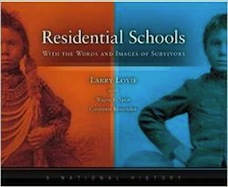 Residential Schools: With the Words and Images of Survivors