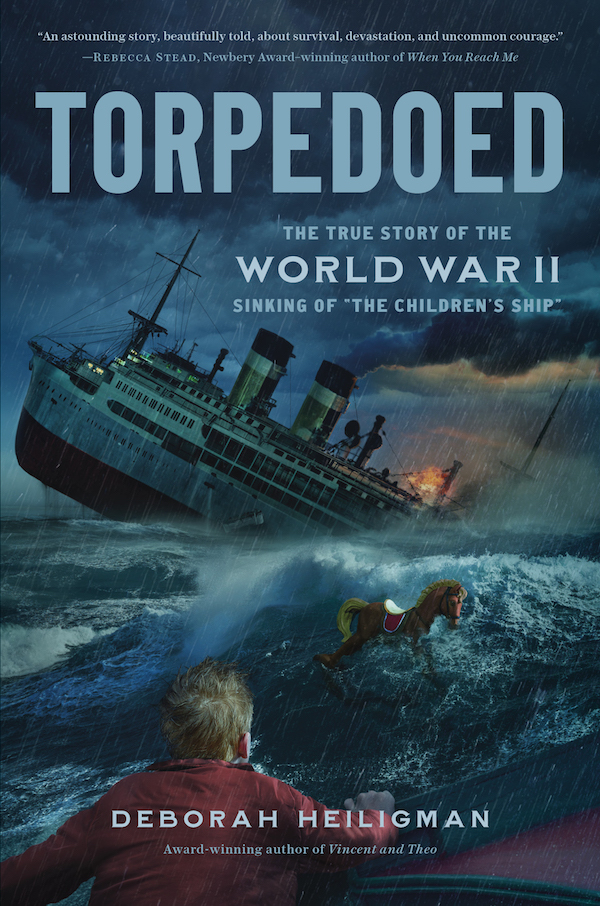 Torpedoed: The True Story of the World War II Sinking of the Children's Ship