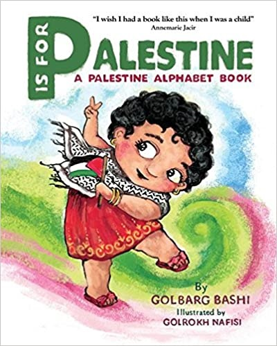 P is for Palestine: A Palestine Alphabet Book