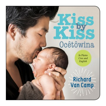 Kiss By Kiss / Ocêtôwina: A Counting Book For Families
