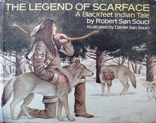 The Legend of Scarface: A Blackfeet Indian Tale